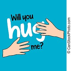 Will You Hug Me