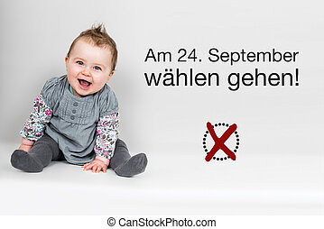 Baby with german appeal to vote at german federal election...