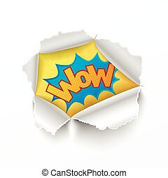 Torn hole in white sheet of paper with retro wow-sign