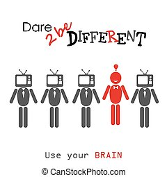 Dare to be diferent.man with TV head , one different, vector...