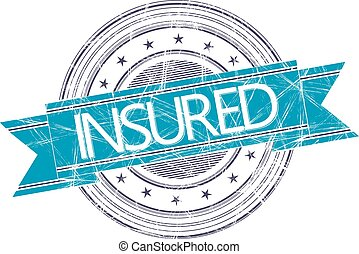 Insured stamp - Insured grunge rubber stamp on white