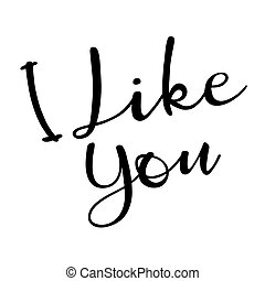 I like you. Hand Lettered Quote