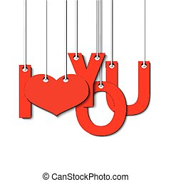 inscription I love you and heart hanging on a ropes