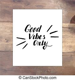 good vibes card - Good vibes onle vector lettering card....