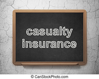 Insurance concept: Casualty Insurance on chalkboard...