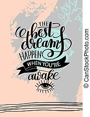 the best dreams happen when you're awake hand written...