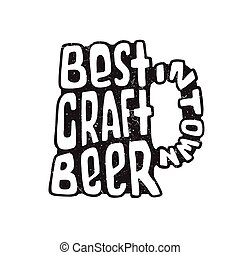 Hand drawn lettering best craft beer in glass. - Hand drawn...