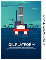 Oil Platform Poster. Sea. Oil exploration. Vector flat...