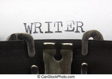 Writer  - Typewriter closeup shot, concept of writer