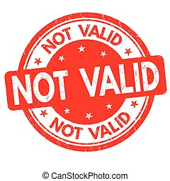 Not valid sign or stamp - Not valid grunge rubber stamp on...