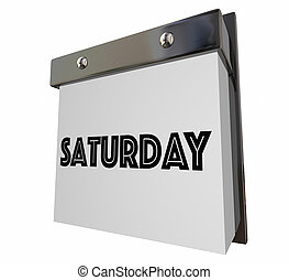 Saturday Calendar Page Day Weekend Word 3d Illustration