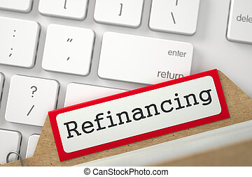 File Card with Refinancing. 3D. - Red Index Card with...