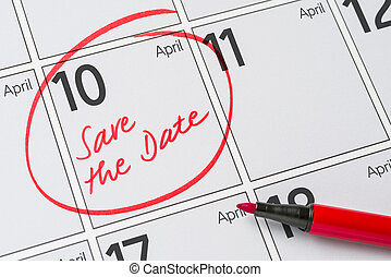 Save the Date written on a calendar - April 10