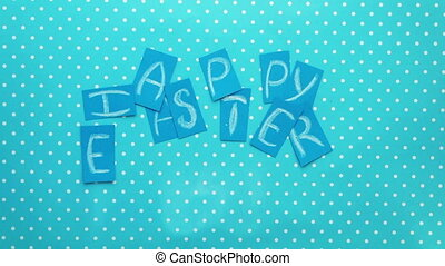 Happy Easter- written with paper letters. Stop motion