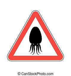 Attention cuttlefish. Octopus on red triangle. Road sign...