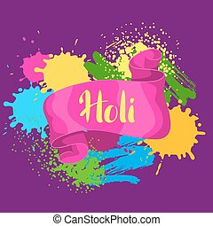 Happy Holi colorful background. Card with paint splashes,...