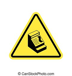 Attention cash payment. cash register on yellow triangle....