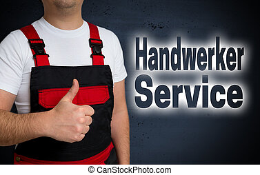 Handwerker service (in german Craftsman service) is shown by...