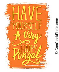 Have yourself a very happy Pongal handwritten poster - Have...