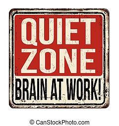Quiet zone. Brain at work vintage metallic sign - Quiet...