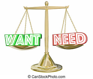 Want Vs Need Scale Compare Priorities Budget Spending 3d Illustration