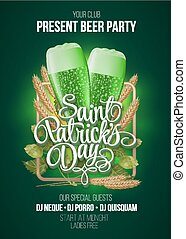 St. Patrick s Day poster. Beer party green background with calligraphy sign and two   glasses in frame  ears of wheat  hop. Vector illustration.