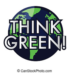 Think green - Illustration of the planet earth with the...
