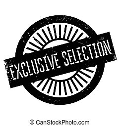 Exclusive selection stamp. Grunge design with dust...