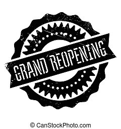 Grand reopening stamp. Grunge design with dust scratches....