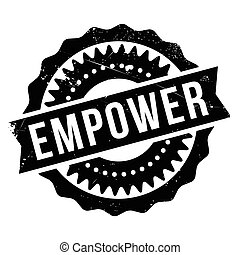 Empower stamp rubber - Empower stamp. Grunge design with...