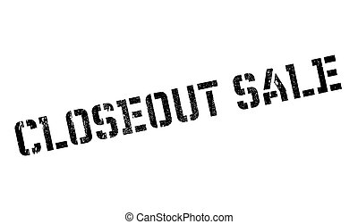 Closeout sale stamp. Grunge design with dust scratches....