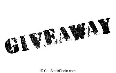 Giveaway stamp rubber grunge - Giveaway stamp. Grunge design...