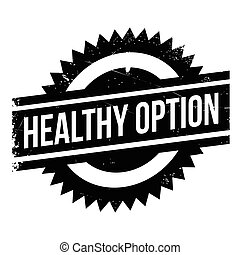 Healthy option stamp. Grunge design with dust scratches....