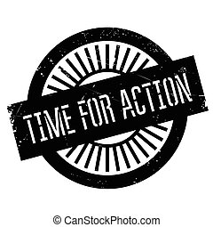 Time for action stamp. Grunge design with dust scratches....