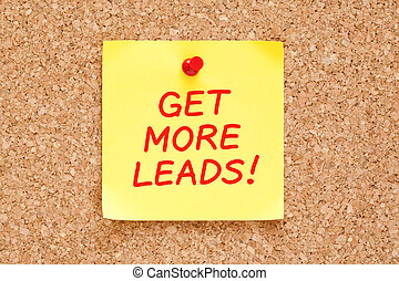 Get More Leads On Yellow Sticky Note - Get More Leads...