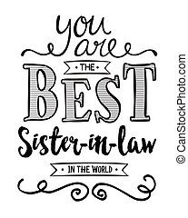 You are the Best Sister-in-law in the World Typographic Art...
