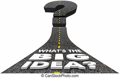 Whats the Big Idea Question Mark Road Plan Strategy 3d Illustration