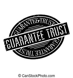 Guarantee Trust rubber stamp. Grunge design with dust...