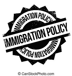 Immigration Policy rubber stamp. Grunge design with dust...