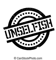 Unselfish rubber stamp. Grunge design with dust scratches....