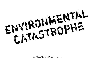 Environmental Catastrophe rubber stamp. Grunge design with...