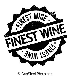 Finest Wine rubber stamp. Grunge design with dust scratches....