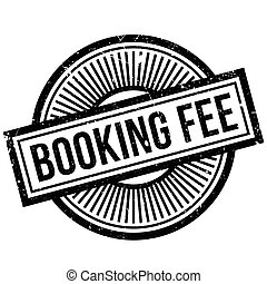 Booking Fee rubber stamp. Grunge design with dust scratches....