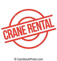 Crane Rental rubber stamp. Grunge design with dust...