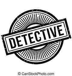 Detective rubber stamp. Grunge design with dust scratches....
