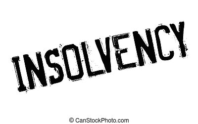 Insolvency rubber stamp. Grunge design with dust scratches....