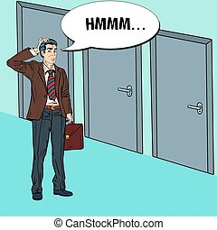 Pop Art Doubtful Businessman Choosing the Right Door. Vector...