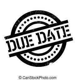 Due Date rubber stamp. Grunge design with dust scratches....