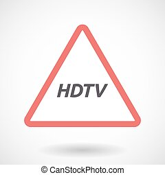 Isolated warning signal with the text HDTV - Illustration of...