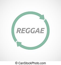 Isolated reuse sign with the text REGGAE - Illustration of...